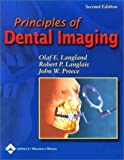 Principles of Dental Imaging (PRINCIPLES OF DENTAL IMAGING ( LANGLAND)) 2 Sub Edition by Langland DDS MS FACD, Olaf E., Langlais DDS MS, Robert P. published by Lippincott Williams & Wilkins (2002) Paperback