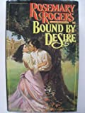 Bound by Desire (0712623019) by Rogers, Rosemary