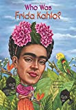 Who Was Frida Kahlo? (Who Was...?)