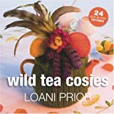 Wild Tea Cosies: 24 Step-by-step Patterns