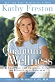 Quantum Wellness: A Transformative Guide to Health, Happiness and a Better World