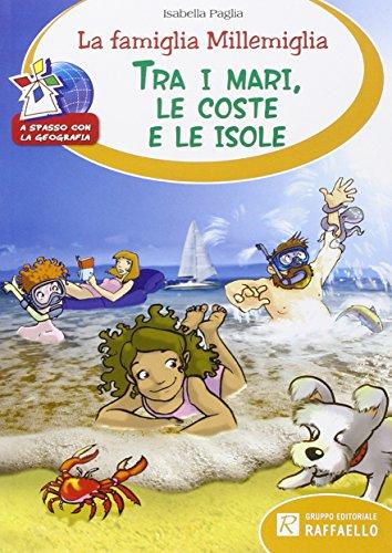 La famiglia Millemiglia tra i mari le coste e le isole PDF