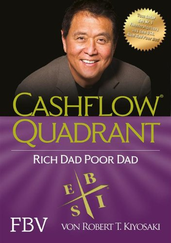 Robert T. Kiyosaki - Cashflow Quadrant: Rich dad poor dad