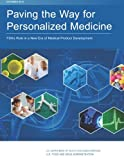 Paving the Way for  Personalized  Medicine: FDA's Role in a New Era of Medical Product Development