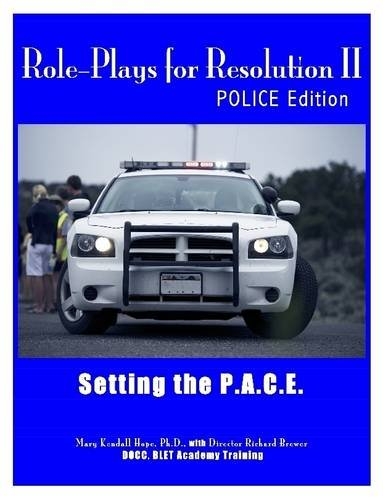 Role-Plays for Resolution II: Setting the P.A.C.E.: POLCE Edition