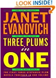 Three Plums In One: One for the Money, Two for the Dough, Three to Get Deadly (Stephanie Plum Novels)
