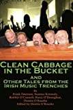 img - for Clean Cabbage in the Bucket and Other Tales from the Irish Music Trenches book / textbook / text book
