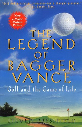 The Legend of Bagger Vance: A Novel of Golf and the Game...