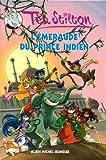 Téa Stilton Téa Sisters, Tome 12 : L'émeraude du prince indien
