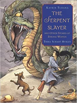 The Serpent Slayer: and Other Stories of Strong Women: Katrin Tchana