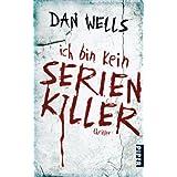 """Ich bin kein Serienkiller (Rough Cut)von """"Dan Wells"""""""