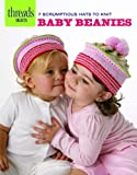 Baby Beanies: 7 scrumptious hats to knit (Threads Selects)