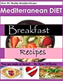 Mediterranean Diet Breakfast Recipes: You can make at home (1)