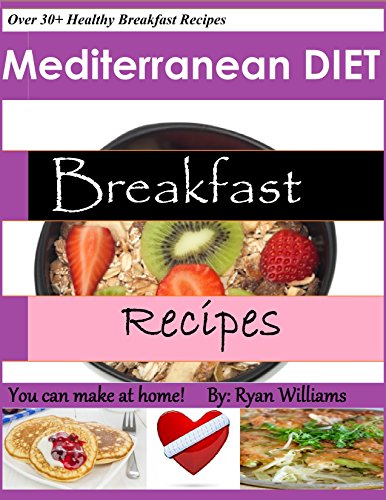 Ryan williams mediterranean diet breakfast recipes you can make at