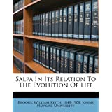Salpa in Its Relation to the Evolution of Life