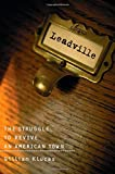 Leadville: The Struggle To Revive An American Town