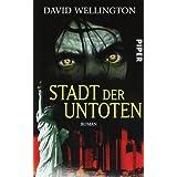 """Monster Island 1: Stadt der Untotenvon """"David Wellington"""""""