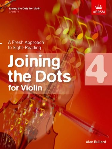 Joining the Dots for Violin, Grade 4: A Fresh Approach to Sight-Reading (Joining the dots (ABRSM))