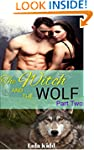 The Witch and the Wolf: Part Two