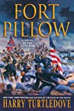 Fort Pillow: A Novel of the Civil War (0312354770) by Turtledove, Harry