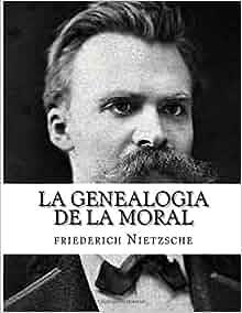 la genealogia de la moral: