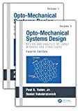 img - for Opto-Mechanical Systems Design, Fourth Edition, Two Volume Set book / textbook / text book