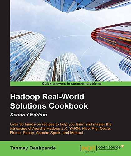 Hadoop Real-World Solutions Cookbook - Second Edition, by Tanmay Deshpande