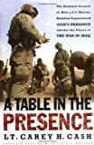 A Table in the Presence: The Dramatic Account of How a U.S. Marine Battalion Experienced God