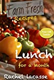 Farm Fresh Recipes: Lunch for a Month: Free Gift Inside