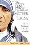 img - for Bringing Lent Home with Mother Teresa: Prayers, Reflections, and Activities for Families book / textbook / text book