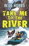Take Me to the River (0060741449) by Hobbs, Will