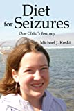 Diet for Seizures: One Childs Journey
