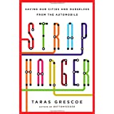 Straphanger: Saving Our Cities and Ourselves from the Automobile ~ Taras Grescoe