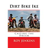Dirt bike ike: casting the dream: 1