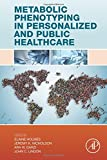 img - for Metabolic Phenotyping in Personalized and Public Healthcare book / textbook / text book