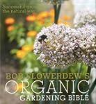 Bob Flowerdew's Organic Gardening Bib...