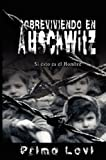Image of Sobreviviendo en Auschwitz - Si esto es el Hombre / Survival In Auschwitz - If This Is a Man (Spanish Edition)