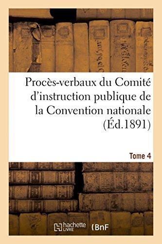 Procès-verbaux du Comité d'instruction publique de la Convention nationale. Tome 4