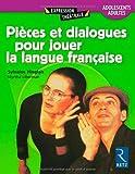 Pièces et dialogues pour jouer la langue française. Adolescents/adultes