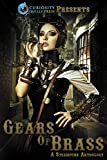 Gears of Brass: A Steampunk Anthology