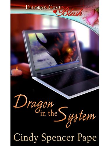 Dragon in the System (Geek Love, Book One) by Cindy Spencer Pape