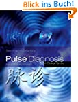 Pulse Diagnosis: A Clinical Guide
