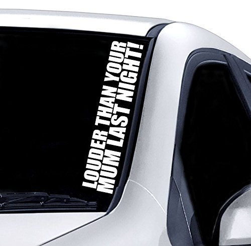 louder-than-your-mum-windscreen-sticker-funny-car-van-4x4-jdm-drift-window-paintwork-decal-graphic