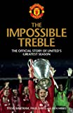 The Impossible Treble: The Official Story of Uniteds Greatest Season