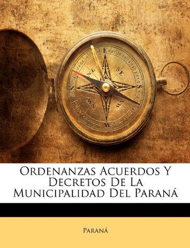 Ordenanzas Acuerdos Y Decretos De La Municipalidad Del Paraná  [Paraná] (Tapa Blanda)