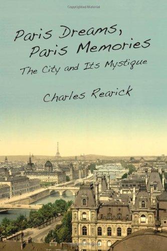 Paris Dreams, Paris Memories: The City and Its Mystique