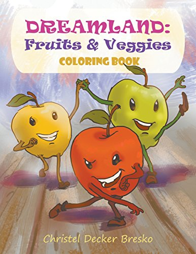 Dreamland: Fruits and Veggies Coloring Book