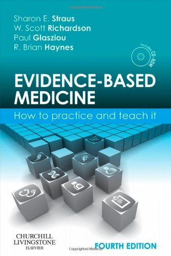 Evidence-Based Medicine: How to Practice and Teach It, 4e...