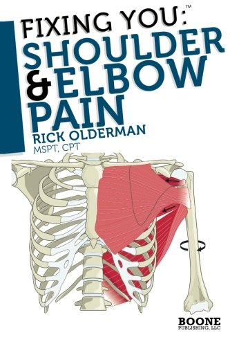 Fixing You: Shoulder & Elbow Pain: Volume 1