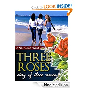 Free Kindle Book: Three Roses (Romance novel), by Ann Graham. Publication Date: September 12, 2012